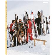 The Stylish Life: Skiing by Le Breton, Gabrielle, 9783832732660
