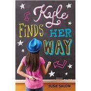 Kyle Finds Her Way by Salom, Susie, 9780545852661