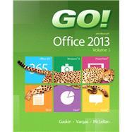 GO! with Office 2013 Volume 1 by Gaskin, Shelley; Vargas, Alicia; McLellan, Carolyn, 9780133142662
