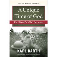 A Unique Time of God by Barth, Karl; Klempa, William, 9780664262662