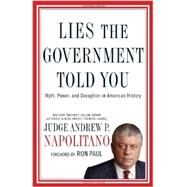 Lies the Government Told You : Myth, Power, and Deception in American History by Unknown, 9781595552662