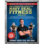 The Complete Guide to Navy Seal Fitness, Third Edition by SMITH, STEWART USN (SEAL), 9781578262663