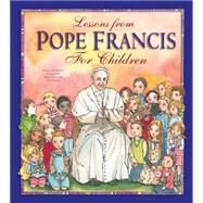Lessons from Pope Francis for Children by Burrin, Angela M.; Lo Cascio, Maria Cristina, 9781593252663