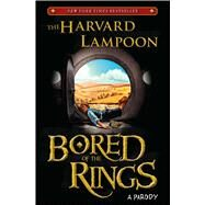Bored of the Rings : A Parody by The Harvard Lampoon, 9781451672664