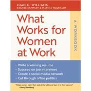 What Works for Women at Work by Williams, Joan C.; Dempsey, Rachel; Multhaup, Marina, 9781479872664