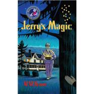 Jerry's Magic by Rowe, W. W., 9781936012664