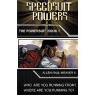 Speedsuit Powers by Weaver III, Allen Paul, 9781440152665