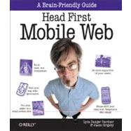 Head First Mobile Web by Gardner, Lyza Danger; Grigsby, Jason, 9781449302665