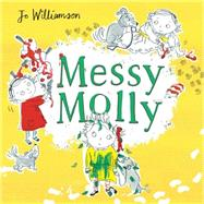 Messy Molly by Williamson, Jo, 9781499802665