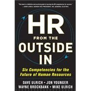 HR from the Outside In: Six Competencies for the Future of Human Resources by Ulrich, David; Younger, Jon; Brockbank, Wayne; Ulrich, Mike, 9780071802666