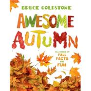 Awesome Autumn by Goldstone, Bruce; Goldstone, Bruce, 9781250062666