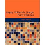 Happy Pollyooly : The Rich Little Poor Girl by Jepson, Edgar, 9781426452666