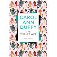 The World's Wife by Duffy, Carol Ann, 9781509852666
