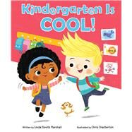 Kindergarten Is Cool! by Marshall, Linda Elovitz; Chatterton, Chris, 9780545652667