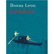 Gondola by Leon, Donna, 9780802122667