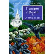 Trumpet of Death A Martha's Vineyard Mystery by Riggs, Cynthia, 9781250122667