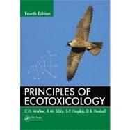Principles of Ecotoxicology, Fourth Edition by Walker; C.H., 9781439862667