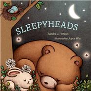 Sleepyheads by Howatt, Sandra J.; Wan, Joyce, 9781442422667