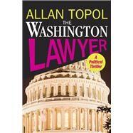 The Washington Lawyer by Topol, Allan, 9781590792667