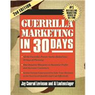 Guerrilla Marketing in 30 Days by Levinson, Jay, 9781599182667