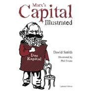 Marx's Capital Illustrated by Smith, David; Evans, Phil, 9781608462667
