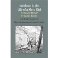 Incidents in the Life of a Slave Girl, Written by Herself : With Related Documents by Jacobs, Harriet; Fleischner, Jennifer, 9780312442668