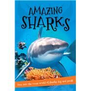 Amazing Sharks Everything you want to know about these sea creatures in one amazing book by Unknown, 9780753472668
