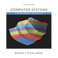 Computer Systems A Programmer's Perspective by Bryant, Randal E.; O'Hallaron, David R., 9780134092669