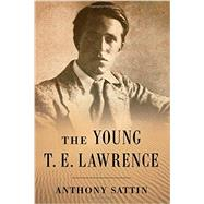 The Young T. E. Lawrence by Sattin, Anthony, 9780393242669