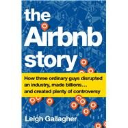 The Airbnb Story by Gallagher, Leigh, 9780544952669