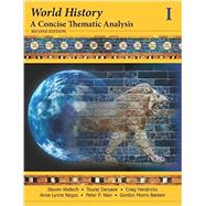 World History Vol. 1 : A Concise Thematic Analysis by Wallech, Steven; Hendricks, Craig; Negus, Anne Lynne; Wan, Peter; Daryaee, Touraj; Bakken, Gordon Morris, 9781118532669