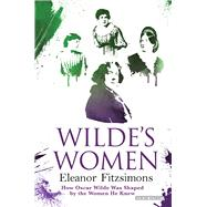 Wilde's Women by Fitzsimons, Eleanor, 9781468312669