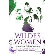Wilde's Women by Fitzsimons, Eleanor, 9781468312669