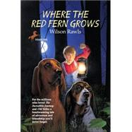 Where the Red Fern Grows by Rawls, Wilson, 9780440412670