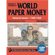 Standard Catalog of World Paper Money, General Issues, 1368-1960 by Cuhaj, George S., 9781440242670