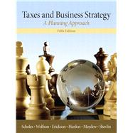 Taxes & Business Strategy by Scholes, Myron S.; Wolfson, Mark A.; Erickson, Merle M.; Hanlon, Michelle L.; Maydew, Edward L.; Shevlin, Terrence J., 9780132752671