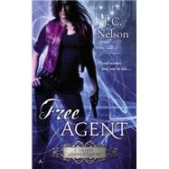 Free Agent by Nelson, J. C., 9780425272671