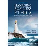 Managing Business Ethics: Straight Talk about Howto Do It Right by Trevino, 9781118582671