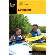 Basic Illustrated Kayaking by Unknown, 9780762792672