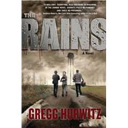 The Rains A Novel by Hurwitz, Gregg, 9780765382672