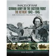 German Army on the Eastern Front by Baxter, Ian, 9781473822672