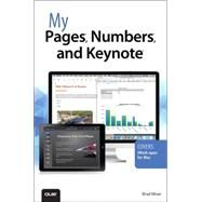 My Pages, Numbers, and Keynote (for Mac and iOS) by Miser, Brad, 9780789752673