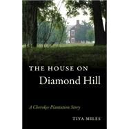 The House on Diamond Hill by Miles, Tiya, 9780807872673