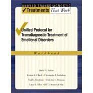 Unified Protocol for Transdiagnostic Treatment of Emotional Disorders Workbook by Barlow, David H.; Ellard, Kristen K.; Fairholme, Christopher P.; Farchione, Todd J.; Boisseau, Christina L.; Ehrenreich May, Jill T.; Allen, Laura B., 9780199772674