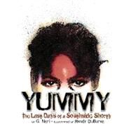 Yummy: The Last Days of a Southside Shorty by Neri, Greg, 9781584302674