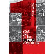 Year One of the Russian Revolution by Serge, Victor; Sedgwick, Peter, 9781608462674