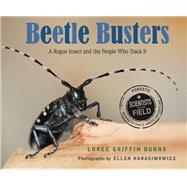 Beetle Busters by Burns, Loree Griffin; Harasimowicz, Ellen, 9780547792675