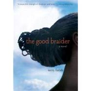 The Good Braider by Farish, Terry, 9780761462675