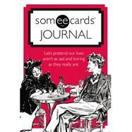 Someecards Journal by Unknown, 9780843182675