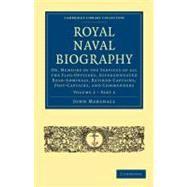 Royal Naval Biography by Marshall, John, 9781108022675